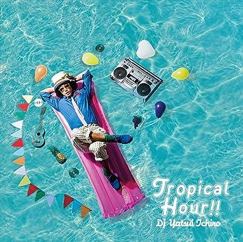 amazon tropical hour 通常盤 djやついいちろう エレキ