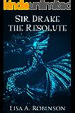 Sir Drake the Resolute (The Adventures of Sir Drake)