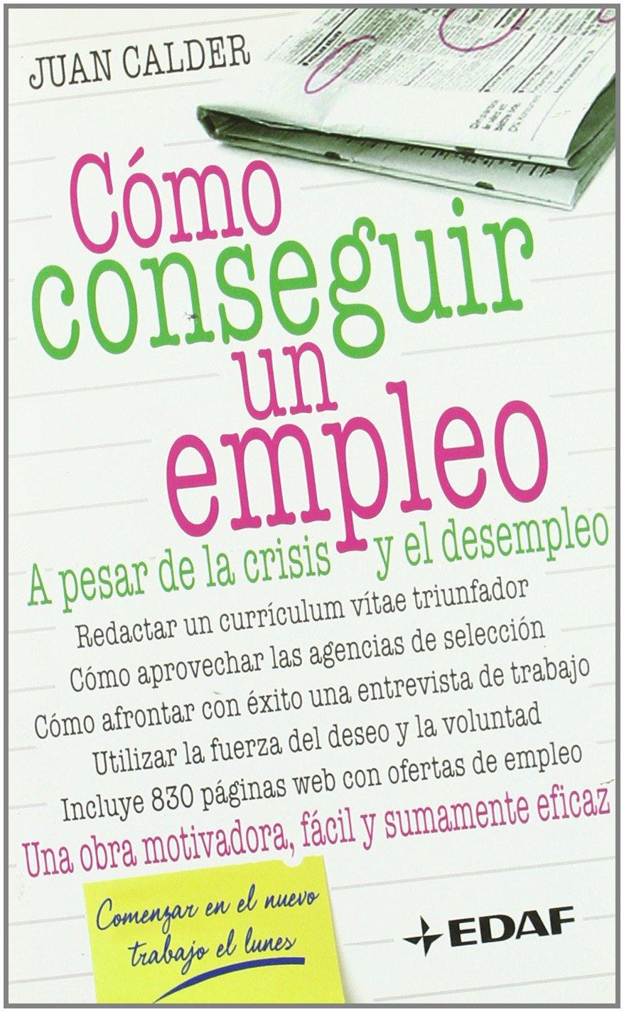 Cómo conseguir un empleo: A pesar de la crisis y el desempleo ...