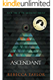 Ascendant (Ascendant Trilogy Book 1)