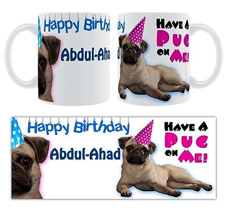 d5694a5e981 Happy Birthday Abdul-Ahad - Have A Pug On Me! Personalised Ceramic Mug  Birthday Gift  Amazon.co.uk  Kitchen   Home