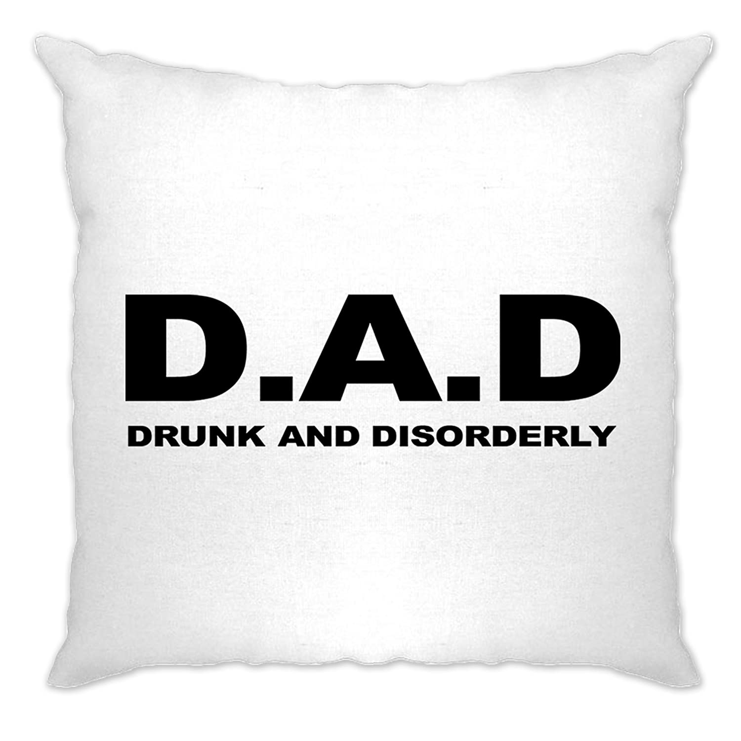 Fathers Day Cushion Cover Sofa Home DAD D.A.D. Drunk and Disorderly Daddy Pun Novelty Print Design Humour Love Family Cool Funny Gift Present Tim And Ted A-CC-00074-NAT