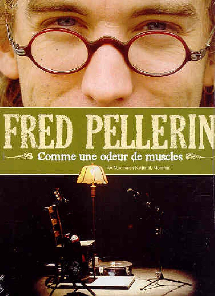 Fred Pellerin: Comme une odeur (Version française) Alliance Films Special Interest