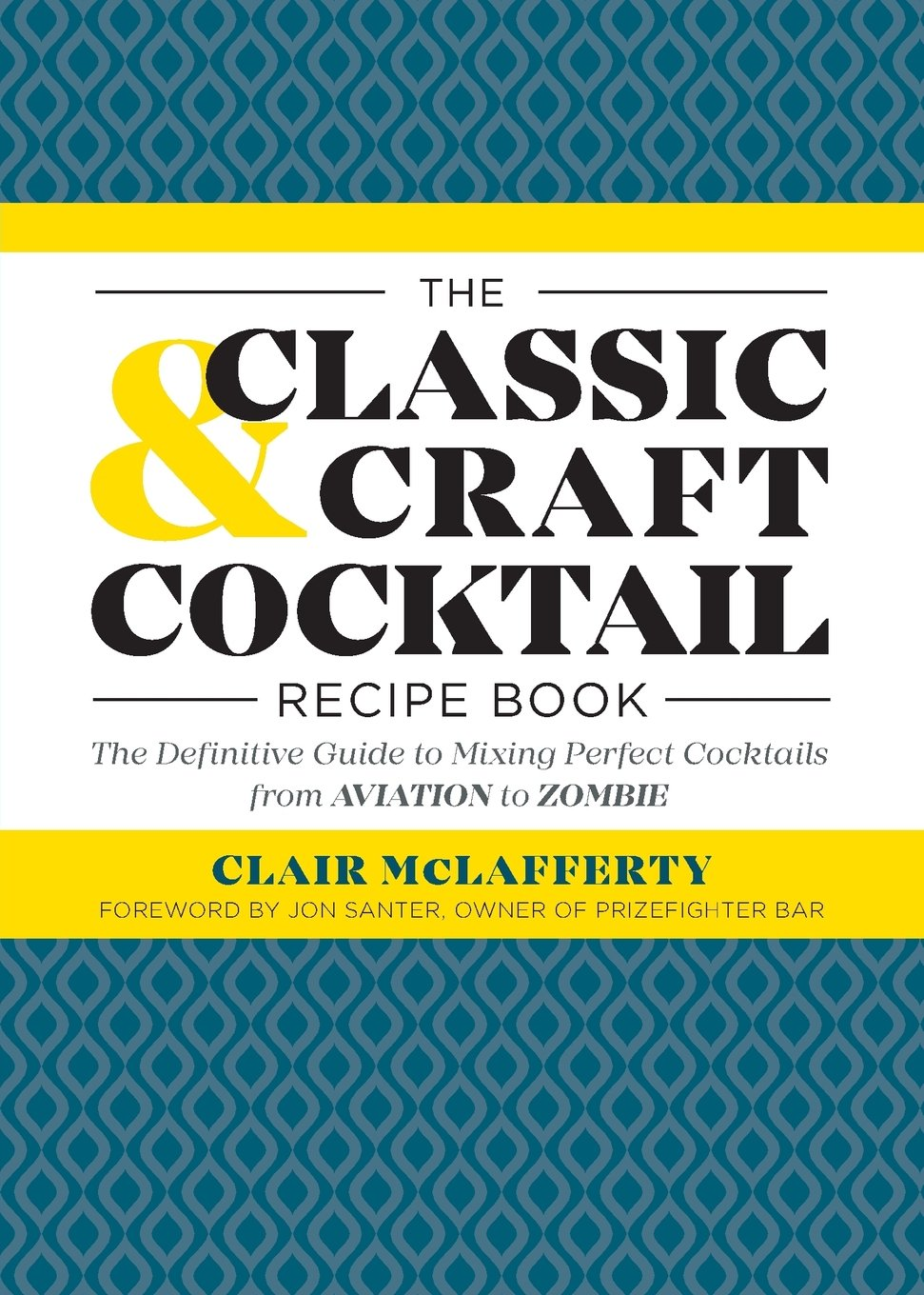 Download The Classic & Craft Cocktail Recipe Book: The Definitive Guide to Mixing Perfect Cocktails from Aviation to Zombie pdf