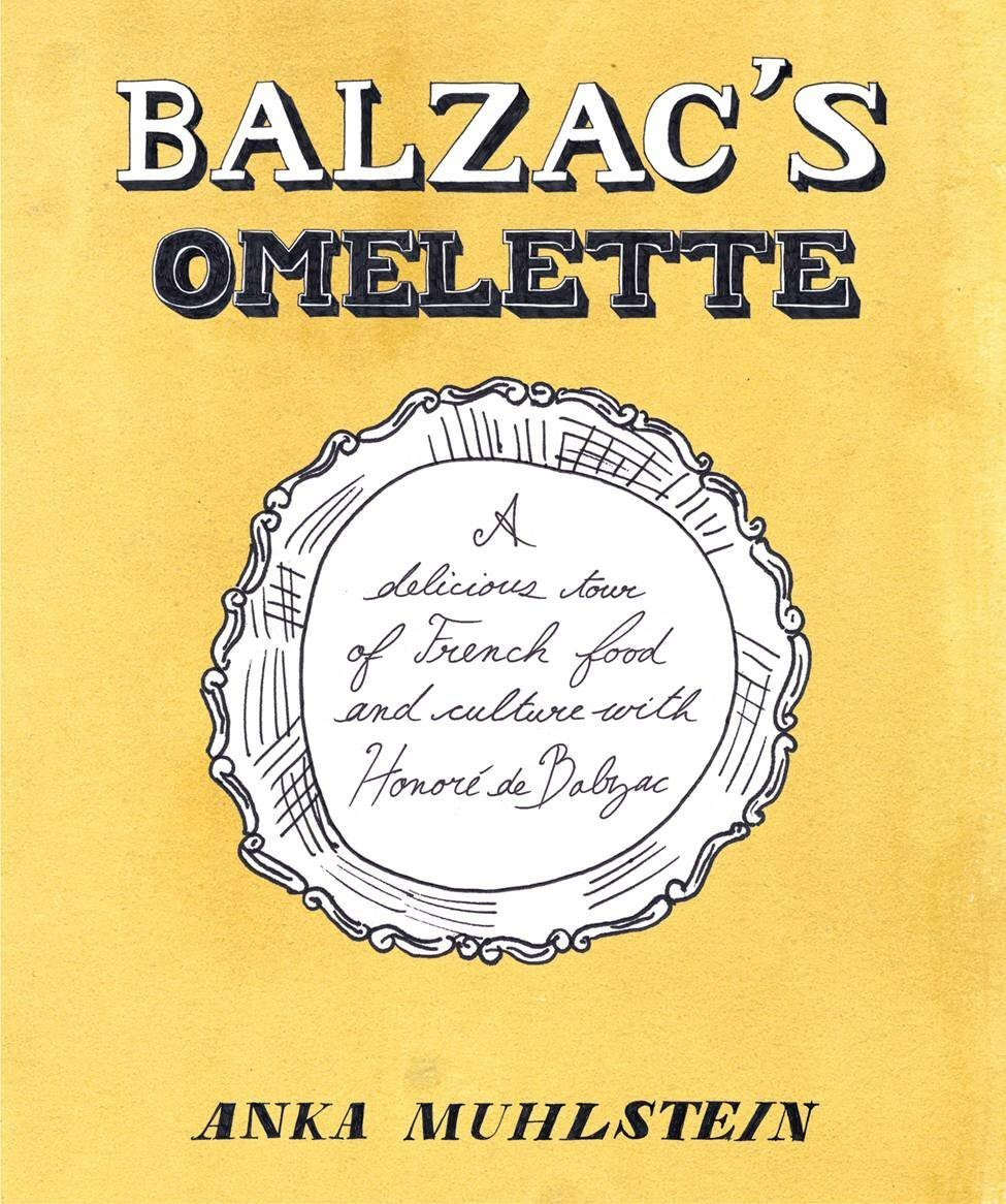 Read Online Balzac's Omelette: A Delicious Tour of French Food and Culture with Honore'de Balzac ebook