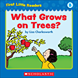 First Little Readers: What Grows On Trees? (Level B)