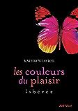 Les couleurs du plaisir 1 : Libérée
