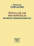 Novela de las dos doncellas / Die beiden Nebenbuhlerinnen – zweisprachig Spanisch-Deutsch / Edición bilingüe español-alemán (Spanish Edition)