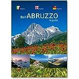La guida di bell'Abruzzo. Ediz. italiana, inglese e tedesca
