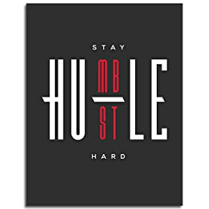 Stay Humble/Hustle Hard Wall Art - Motivational Quote Premium Gallery Poster (Unframed) - 17x22 Inches - Inspirational Home Decor