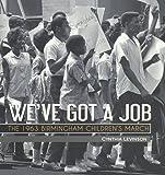 We've Got A Job: The 1963 Birmingham Children's March (Turtleback School & Library Binding Edition)