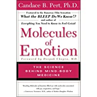 Molecules of Emotion: Why You Feel the Way You Feel: The Science Behind Mind-Body Medicine