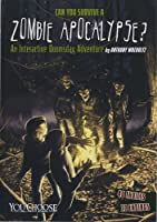 Can You Survive A Zombie Apocalypse?: An