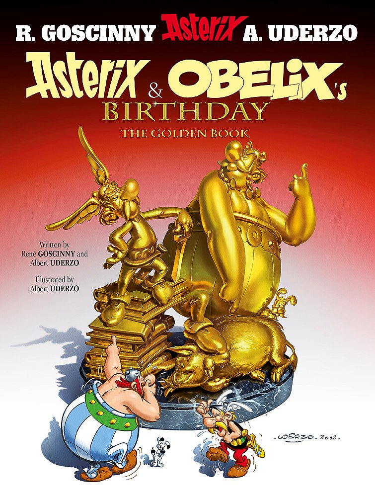 Asterix & Obelix's Birthday: The Golden Book - Album #34 pdf epub