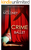 CRIME IN THE BALLET a fiercely addictive crime thriller (Detective Markham Mystery Book 5)