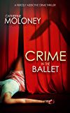 CRIME IN THE BALLET a fiercely addictive crime thriller (Detective Markham Mystery Book 5) (English Edition)