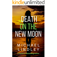 """DEATH ON THE NEW MOON (The """"Hanna and Alex"""" Low Country Suspense Thriller Series. Book 3)"""
