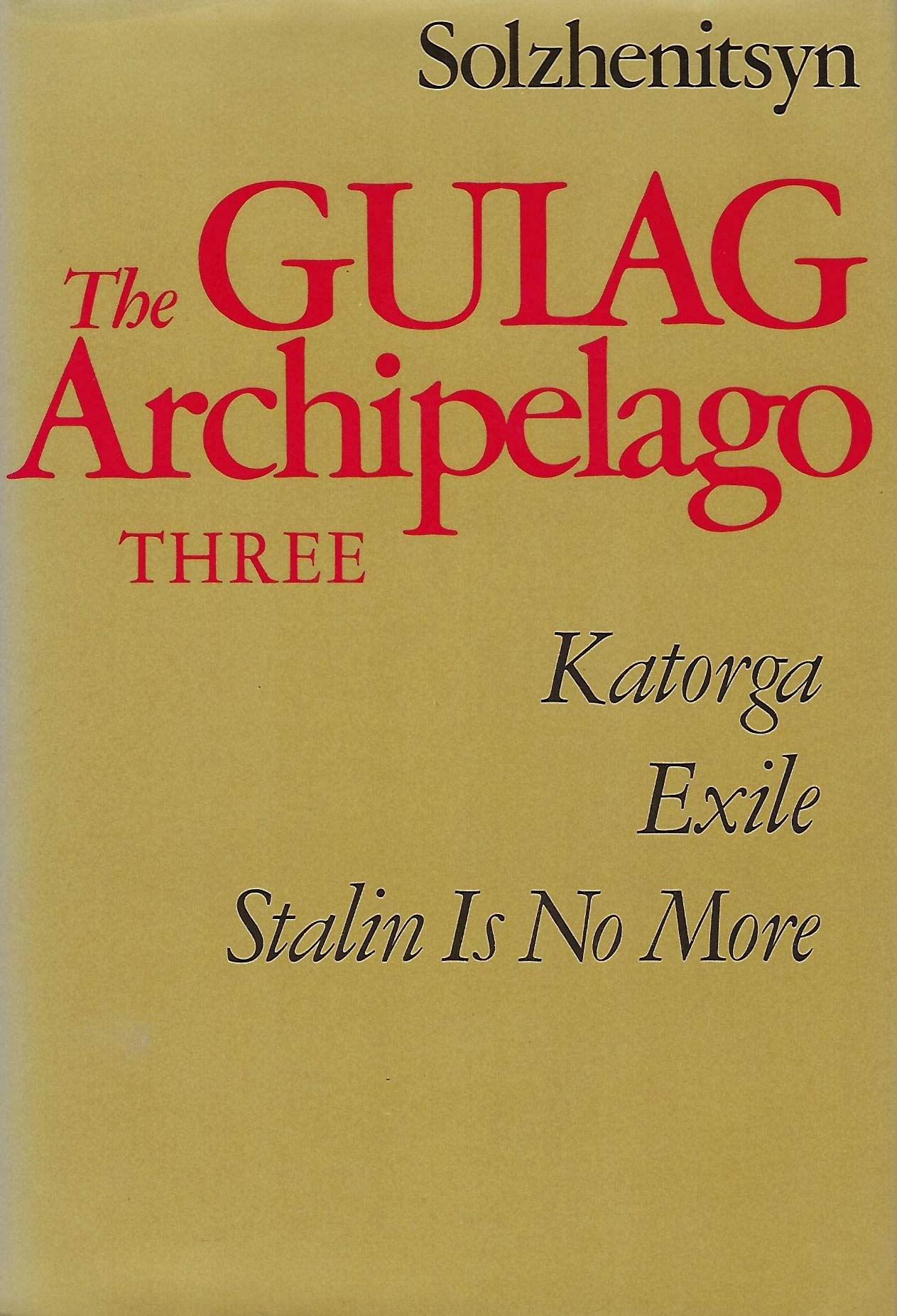 The Gulag Archipelago, 1918-1956; An Experiment in Literary ...