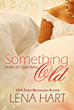 Something Old (Brides of Cedar Bend Book 1)