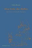 Alice hinter den Mythen: Der Sinn in Carrolls Nonsens