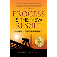 Process Is The New Result: Process Is As Important As The Result (English Edition)