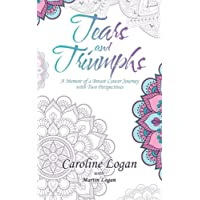 Tears and Triumphs: A Memoir of a Breast Cancer Journey with Two Perspectives