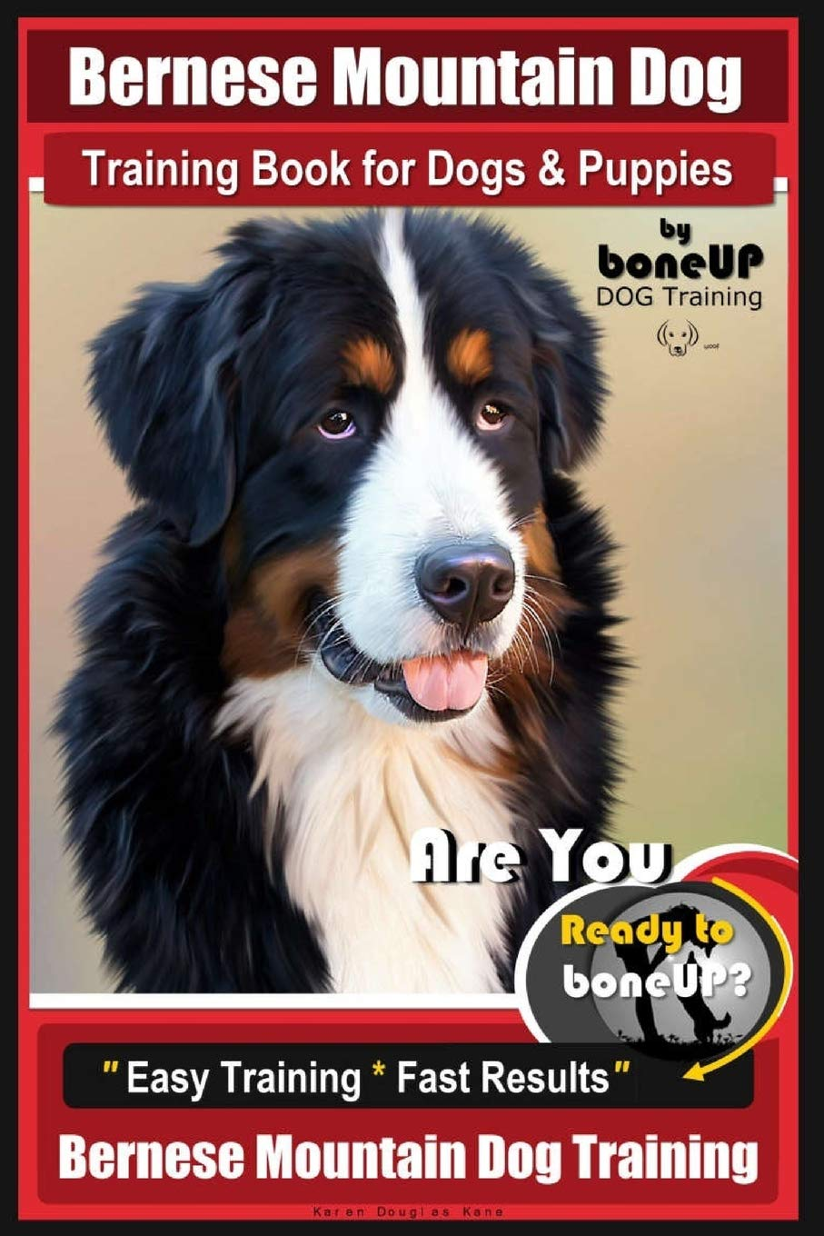 Bernese Mountain Dog Training Book For Dogs Puppies By