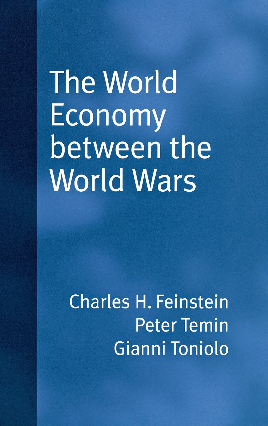 The World Economy between the Wars by Peter Temin