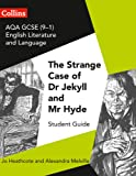 GCSE Set Text Student Guides – AQA GCSE English Literature and Language - Dr Jekyll and Mr Hyde