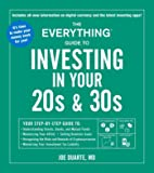 The Everything Guide to Investing in Your 20s & 30s: Your Step-by-Step Guide to: * Understanding Stocks, Bonds, and…