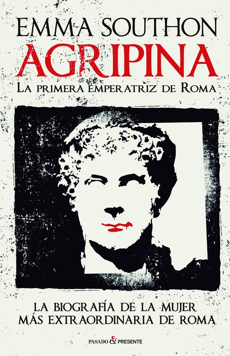 Resultat d'imatges de Emma Southon, Agripina. La primera emperatriz de Europa.