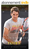 Smashing Words of FedEx: 100+ Quotes of Roger Federer (English Edition)