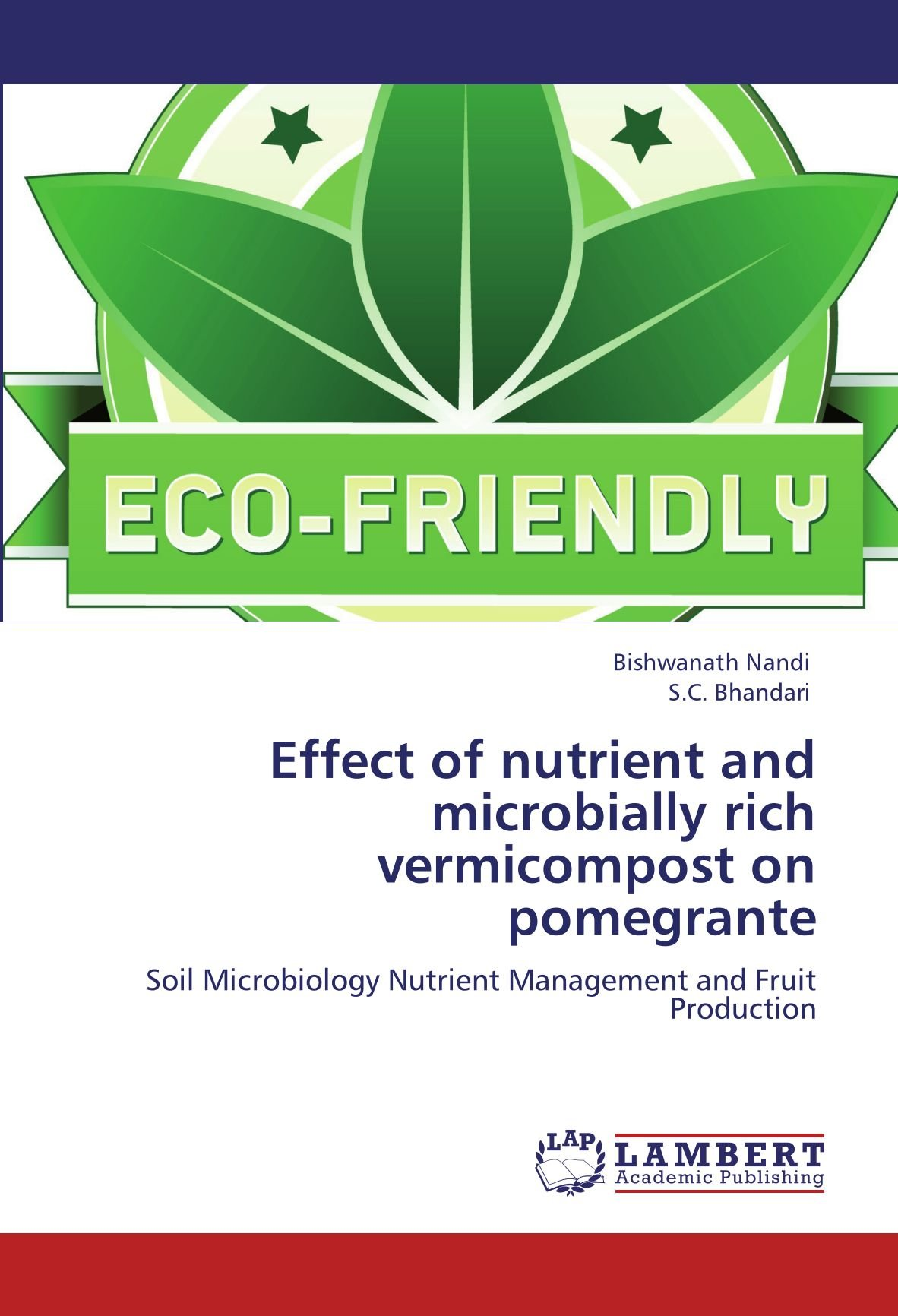 Read Online Effect of nutrient and microbially rich vermicompost on pomegrante: Soil Microbiology Nutrient Management and Fruit Production pdf epub