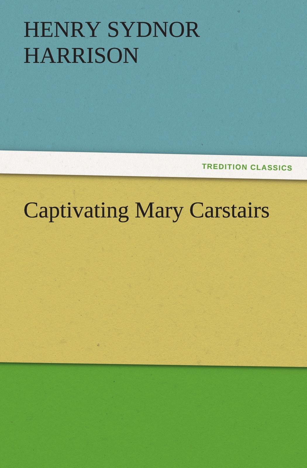 Download Captivating Mary Carstairs (TREDITION CLASSICS) pdf epub