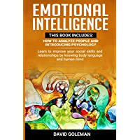 Emotional Intelligence: This Book Includes: How to Analyze People and Introducing Psychology: Learn to improve your…