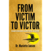 From Victim to Victor: Narcissism Survival Guide (English Edition)