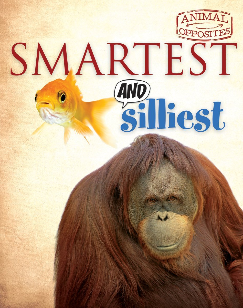 Smartest and Silliest (Animal Opposites) pdf epub