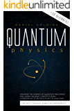 Quantum Physics for Beginners: Discover the Science of Quantum Mechanics and Learn the Basic Concepts from Interference…
