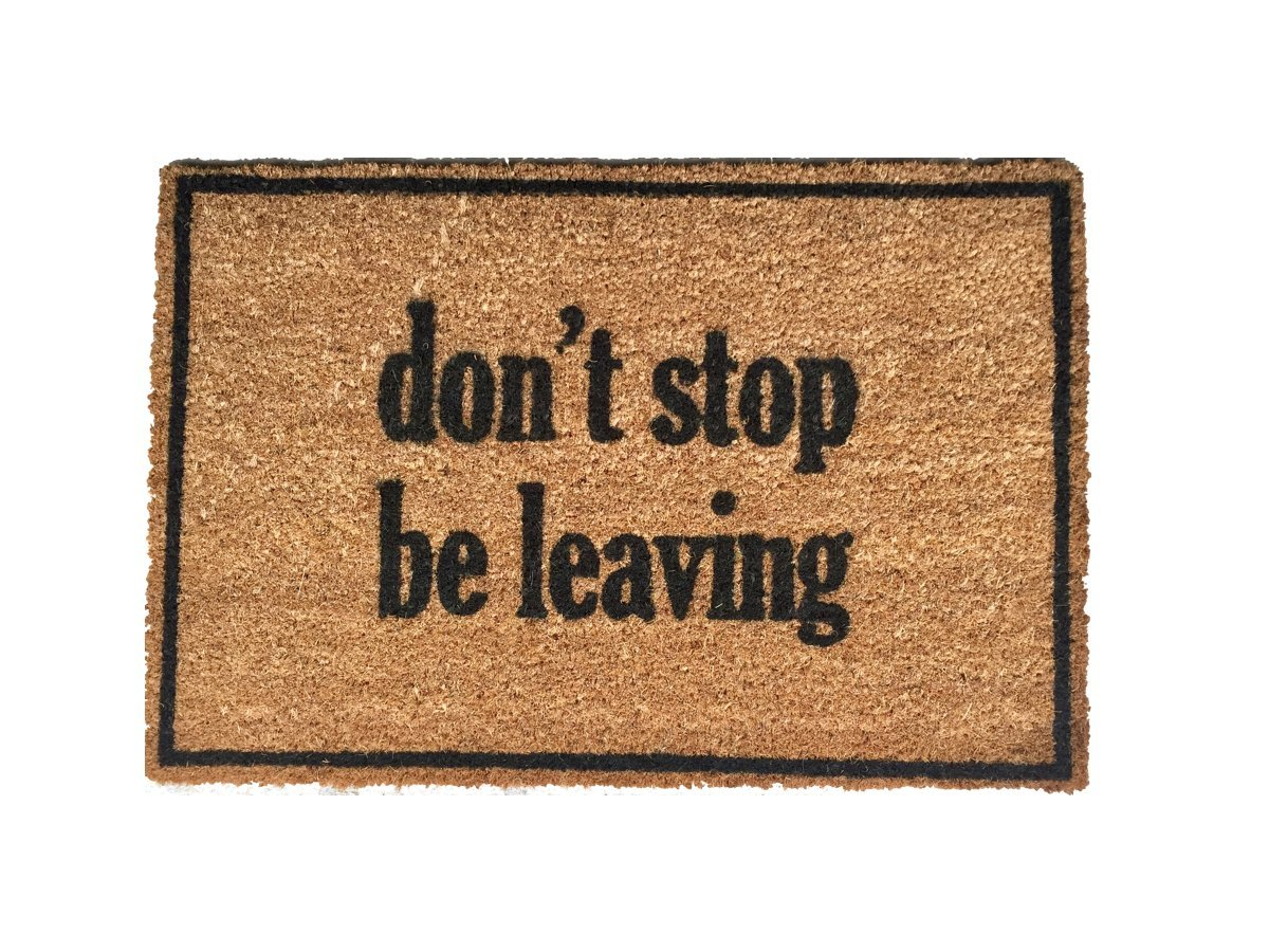 Funny doormat outdoor welcome mat ''Don't Stop. Be Leaving.'' 40x60cm coir