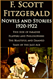 F. Scott Fitzgerald: Novels and Stories 1920-1922: This Side of Paradise, Flappers and Philosophers, The Beautiful and Damned, Tales of the Jazz Age
