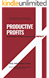 Productive Profits: The Founder's Guide To Scaling Your Impact
