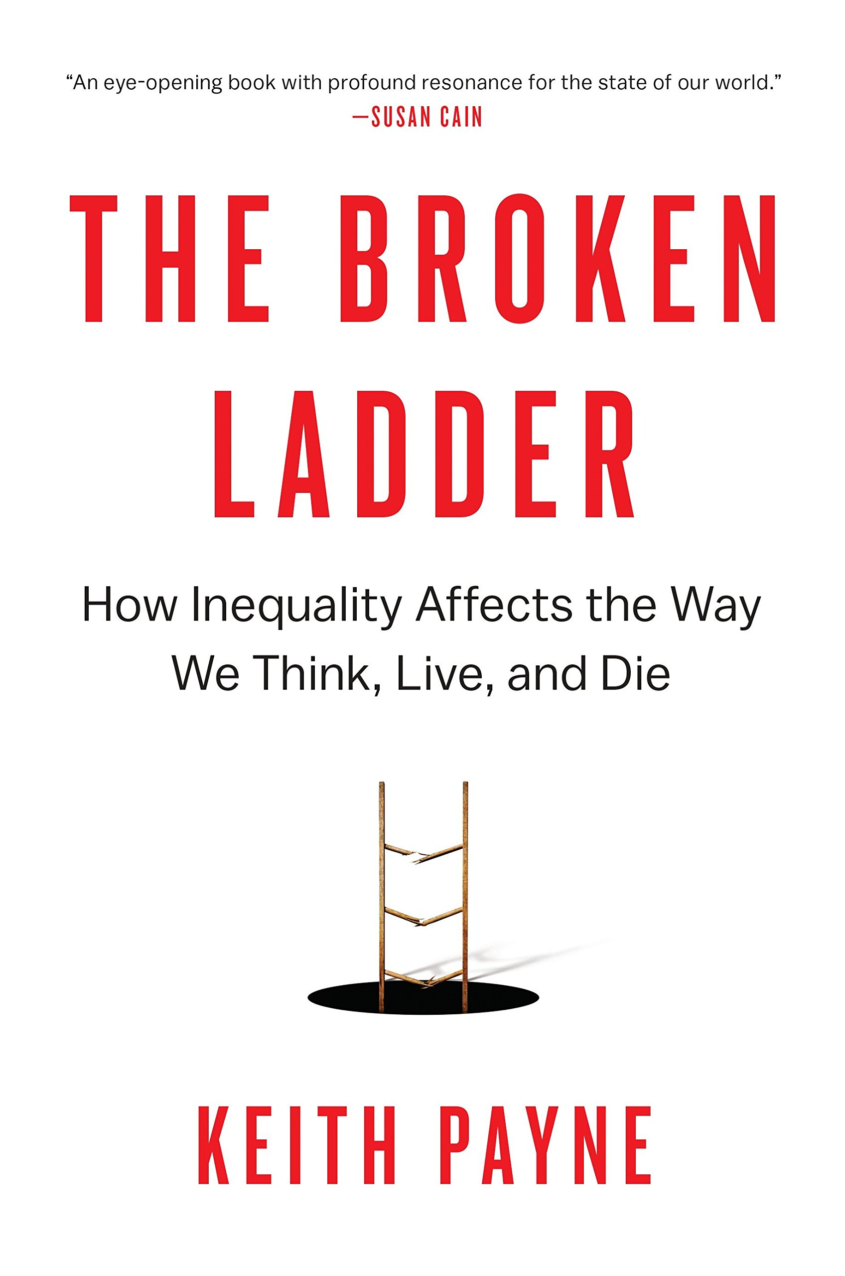 The Broken Ladder: How Inequality Affects the Way