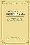 Ornament of Abhidharma: A Commentary on Vasubandhu's Abhidharmakosa (Library of Tibetan Classics Book 23)