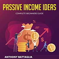 Passive Income Ideas: Complete Beginners Guide