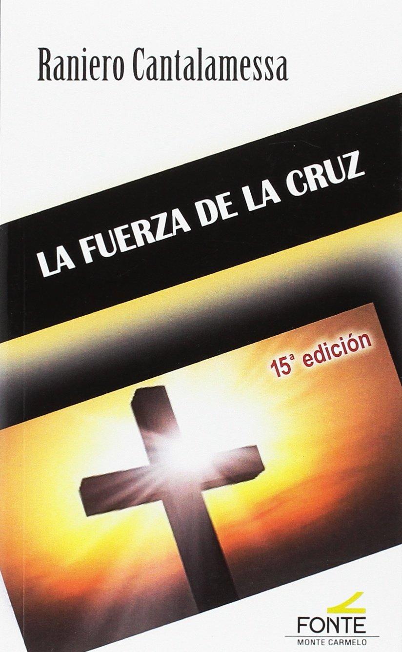 La Fuerza de la Cruz: Amazon.es: Raniero Cantalamessa, Pablo Cervera  Barranco: Libros