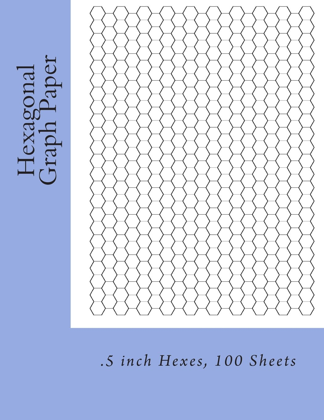 Hexagonal Graph Paper: .5 inch Hexes, 100 Sheets: Paul M Fleury ...