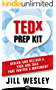 TEDx Prep Kit: Design and Deliver a Kick-Ass Talk that Ignites a Movement (English Edition)