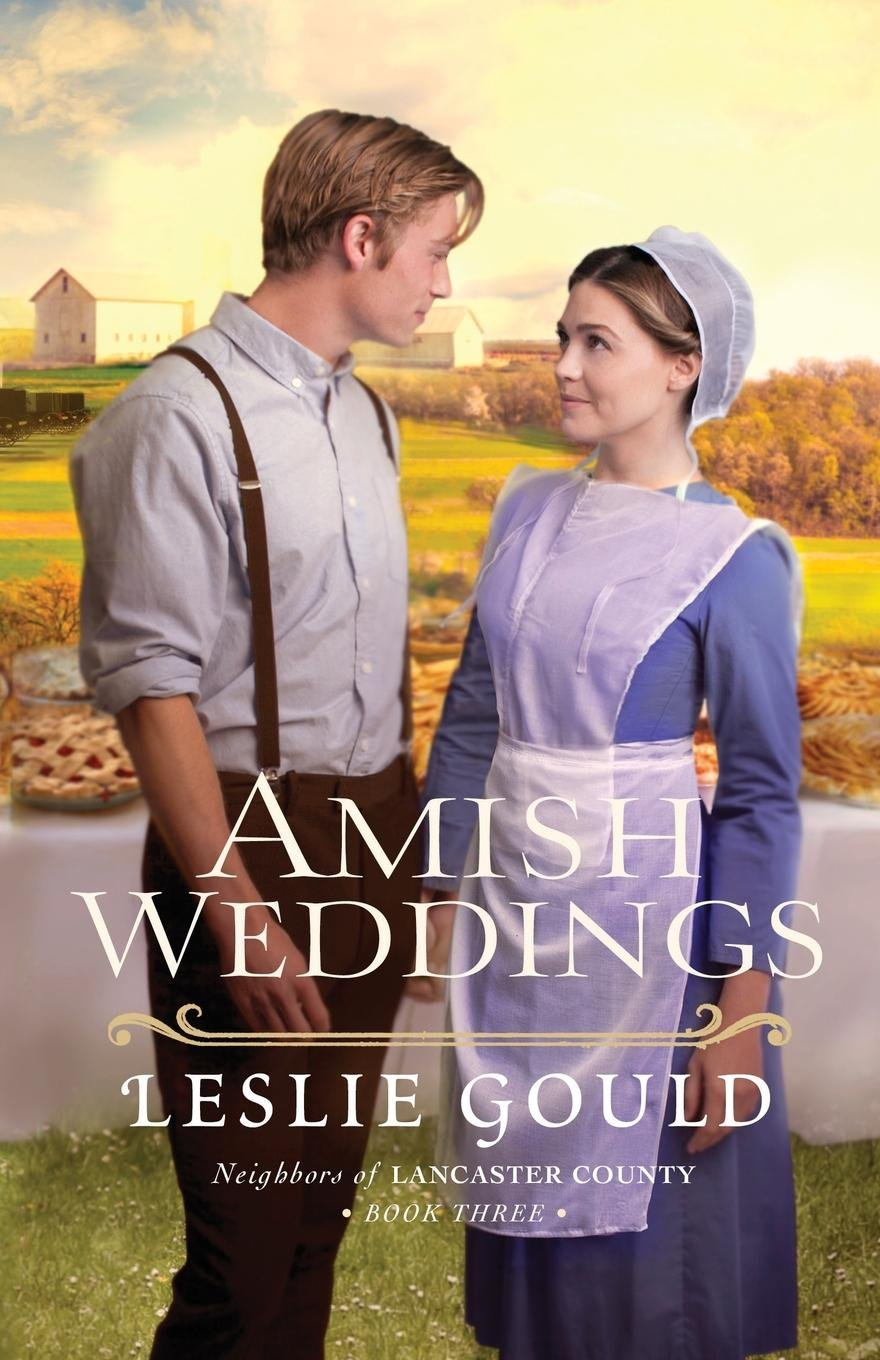 Amish Weddings (Neighbors of Lancaster County): Leslie Gould:  9780764216947: Amazon.com: Books