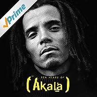 10 Years of Akala [Explicit]