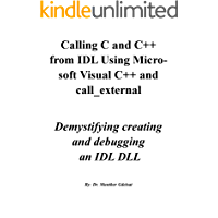 Calling C and C++ from IDL Using Microsoft Visual C++ and call_external: Demystifying creating and debugging  an IDL DLL